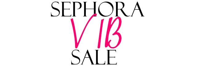 Sephora VIB Sale Favorites